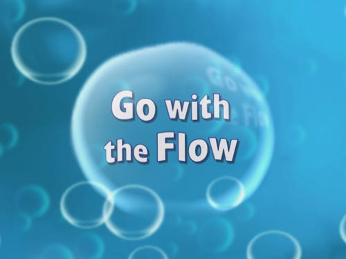 how to go with the flow of life